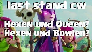 [428] last stand cw | Hexen Queen oder Hexen Heiler Kombi | Clash of Clans Deutsch COC