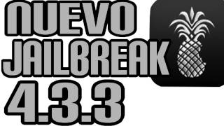 NUEVO JAILBREAK 4.3.3 y 4.3.2 IPOD IPHONE IPAD WIN Y MAC