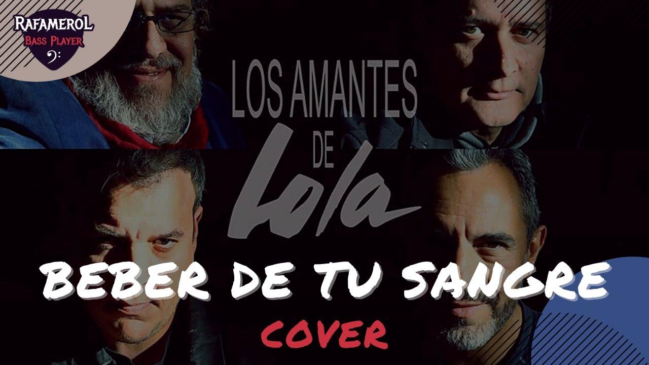 Los Amantes de Lola - Beber de tu sangre (Bandhub cover)
