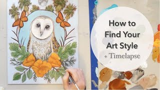 How to Find Your Art Style: E3, S1 of *Open Studio* Plus Time-lapse Owl Painting