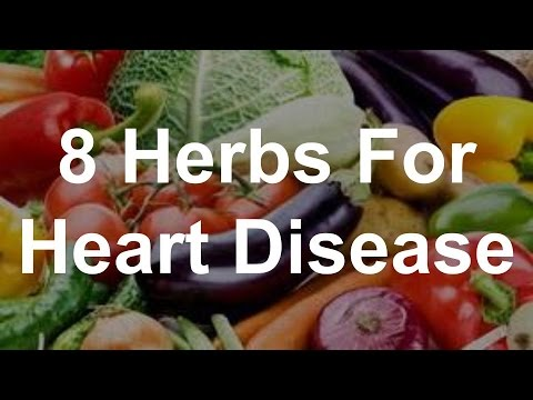 8 Herbs For Heart Disease - Foods That Help Heart Disease