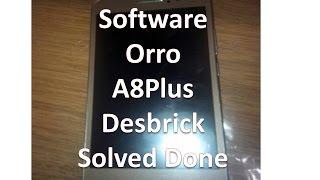Firmware Orro A8Plus / Software / Desbrick / Solved Done 2017