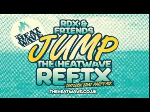 The Heatwave Refix - RDX Jump (Outlook Boat Party Mix)