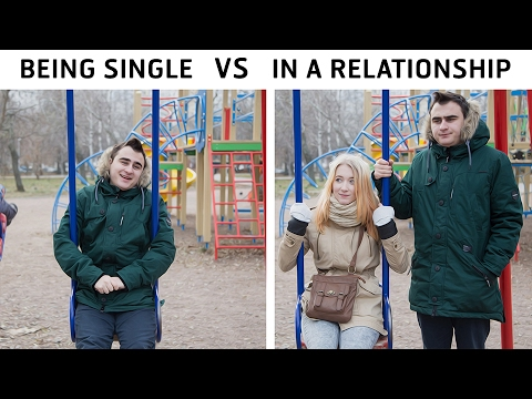 BEING SINGLE VS IN A RELATIONSHIP