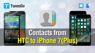 Contacts to iPhone 7(Plus) | How to Import Contacts from HTC to iPhone 7 (Plus)