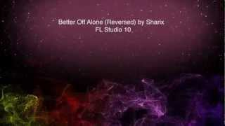 Reverse Alice Deejay Better Off Alone FL Studio 10 - Adobe After Effects Audio React by Sharix.mp3