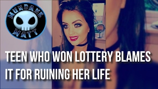 [News] Teen who won lottery blames it for ruining her life | MundaneMatt