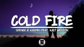 Gambar cover Syence & Kaidro - Cold Fire (feat. Kait Weston) (Lyrics Video)