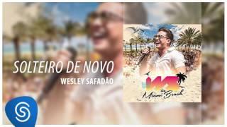 Baixar Wesley Safadão - Solteiro de Novo [DVD WS In Miami Beach] (Áudio Oficial)
