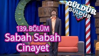 Güldür Güldür Show 139. Bölüm, Sabah Sabah Cinayet