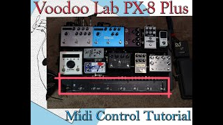 How to program you VoodooLabs PX8 Plus - Control MIDI capable pedals Timeline, Mobious, Eventide H9