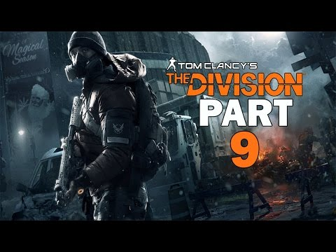 "Tom Clancy's The Division - Let's Play - Part 9 - ""King Flame-O"""