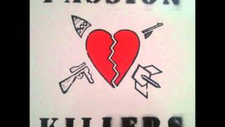 Passion Killers - They Kill Our Passion With Their Hate and War (1983) pt. 1