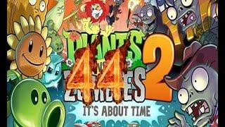 Plants Vs Zombies 2 прохождение эпизод 44 HD