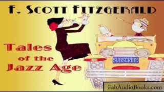 TALES OF THE JAZZ AGE by F Scott Fitzgerald - full unabridged audiobook