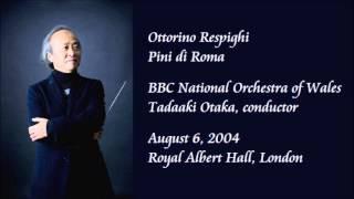 Respighi: Pini di Roma - Otaka / BBC National Orchestra of Wales