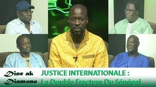 Dine ak Diamono (12 juil. 2018) - JUSTICE INTERNATIONALE : La Double Fracture Du Sénégal