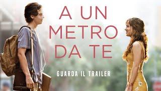 A UN METRO DA TE - Trailer Ufficiale - dal 21 marzo al cinema
