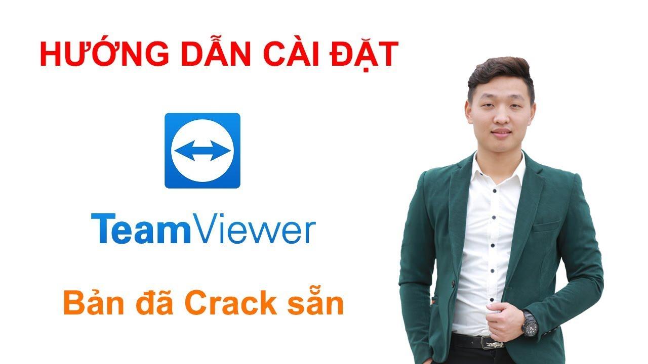 Hướng Dẫn Cài Đặt Và Sử Dụng Teamviewer Đã Crack (mới nhất)