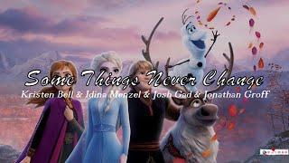 Kristen Bell & Idina Menzel & Josh Gad & Jonathan Groff - Some Things Never Change (Lyrics)
