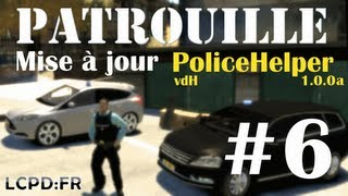GTA IV Mods French : PATROUILLE #6 | POLICEHELPER 1.0.0a