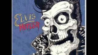 Elvis Hitler - Live fast, die young