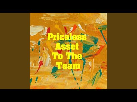 Priceless Asset To