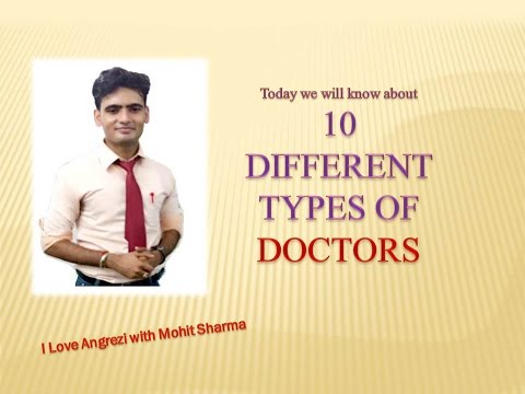 10  TYPES OF DOCTORS..