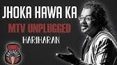 Jhonka Hawa Ka Aaj Bhi - MTV Unplugged (Full Song) - Hariharan