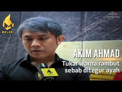Akim Ahmad Tukar Warna Rambut Sebab Ditegur Ayah ? | Melodi