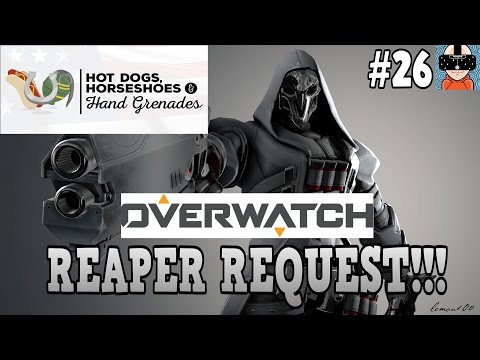REAPER REQUEST!!! | Hot Dogs, Horseshoes & Hand Grenades | HTC VIVE | EARLY ACCESS |#26