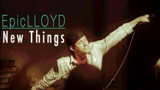 New Things - EpicLLOYD