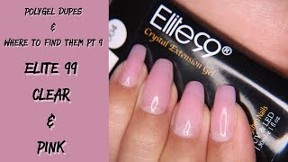 Polygel Dupes and Where to find them Pt9: Elite 99