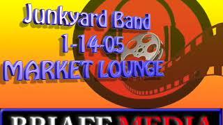 Junkyard Band 2005- 01-14-05 MARKET LOUNGE