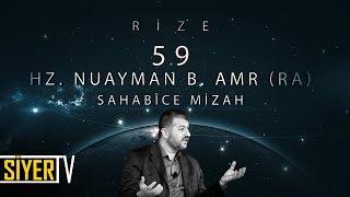 59. Hz. Nuayman b. Amr (r.a) Sahabîce Mizah / Rize