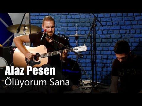 Alaz Pesen - Ölüyorum Sana (Canlı Performans)