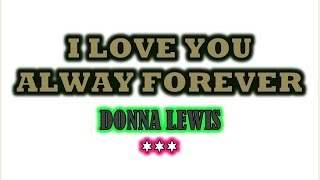 I LOVE YOU ALWAYS FOREVER INSTRUMENTAL WITH LYRICS
