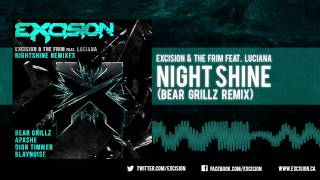 "Excision - ""Night Shine ft. Luciana (Bear Grillz Remix)"""