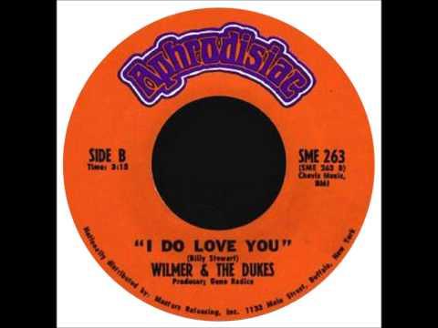 I Do Love You  Wilmer & The Dukes