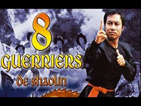 Les 8 Guerriers de Shaolin - Film entier VF Kung Fu