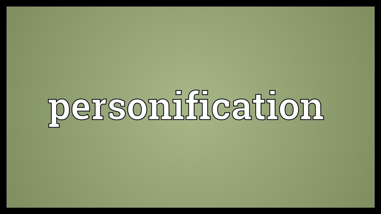 what does personifacation mean