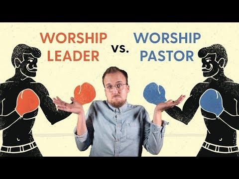 WORSHIP LEADER VS. WORSHIP PASTOR
