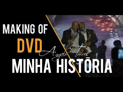 DVD Minha História (Angelo Torres) - Making Of
