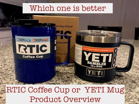 RTIC Coffee Cup v  Yeti Rambler Mug, overview and which one is better?