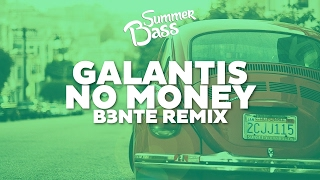 Galantis - No Money (B3NTE REMIX) [Bass Boosted]