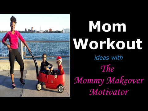 Mom Workout: Mommy Motivation for Post-Pregnancy Weight Loss