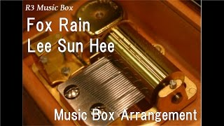 "Fox Rain/Lee Sun Hee [Music Box] (Drama ""My Girlfriend is a Gumiho"" OST)"