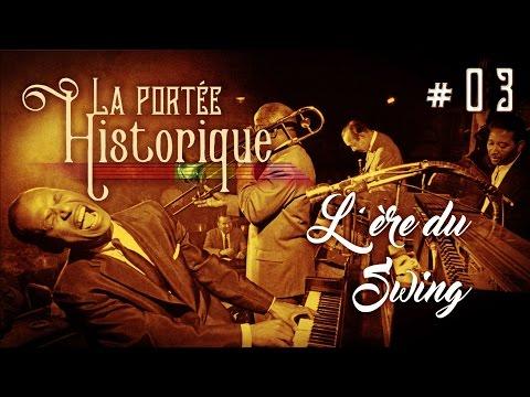 La Portée Historique #03 - L'ère du Swing
