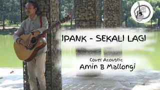 SEKALI LAGI.ipank cover amin b mallongi (accoustick)