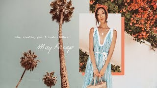 Stop Stealing Your Friend's Clothes | May Recap pt.2